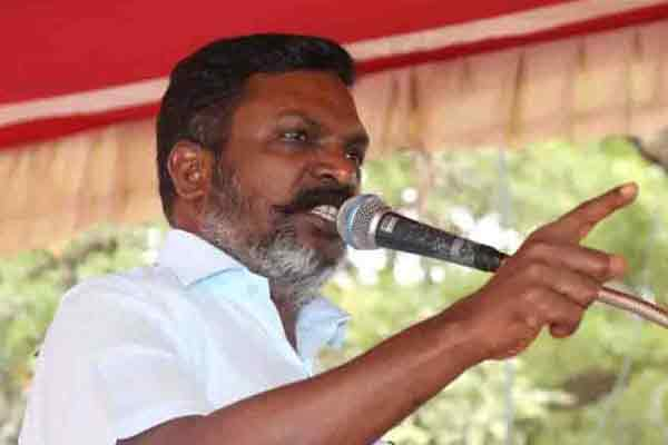 """It should not happen here like what happened in Assam ..!"" - Thirumavalavan"